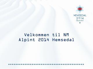 Velkommen til NM Alpint 2014 Hemsedal
