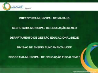 PREFEITURA MUNICIPAL DE MANAUS SECRETARIA MUNICIPAL DE EDUCAÇÃO/SEMED