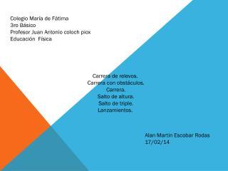 Colegio María de Fátima 3ro Básico Profesor Juan Antonio  coloch piox Educación  Física
