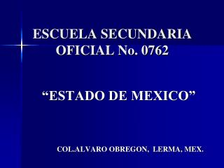 ESCUELA SECUNDARIA OFICIAL No. 0762