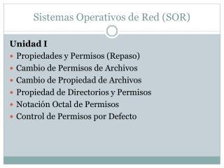 Sistemas Operativos de Red (SOR)