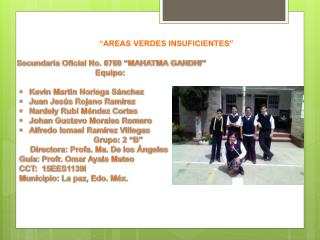 "Secundaria Oficial No. 0769 ""MAHATMA GANDHI "" Equipo: Kevin Martin Noriega Sánchez"