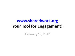 sharedwork Your Tool for Engagement!