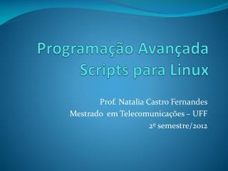 Programação Avançada Scripts para Linux