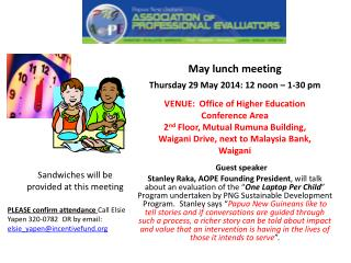 May lunch meeting Thursday 29 May 2014: 12 noon – 1-30 pm VENUE :  Office of Higher Education