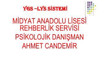 YGS –LYS SİSTEMİ