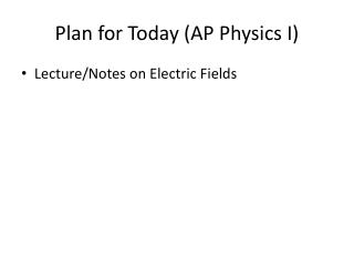 Plan for Today (AP Physics I)