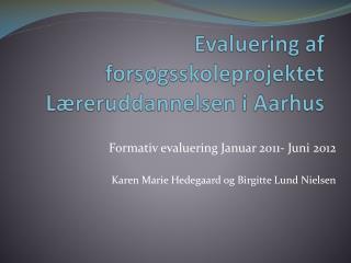 Evaluering af forsøgsskoleprojektet Læreruddannelsen i Aarhus
