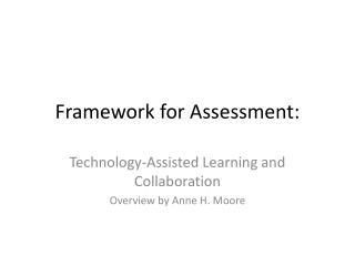 Framework for Assessment: