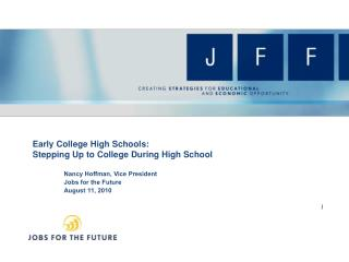 Early College High Schools: Stepping Up to College During High School