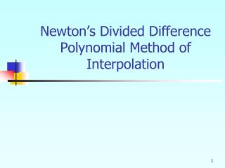 Newton's Divided Difference Polynomial Method of Interpolation