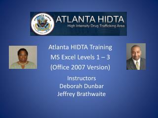 Atlanta HIDTA Training MS Excel Levels 1 – 3 (Office 2007 Version)
