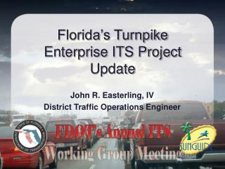 Florida s Turnpike Enterprise ITS Project Update