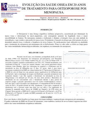EVOLUÇÃO DA SAUDE OSSEA EM 20 ANOS DE TRATAMENTO PARA OSTEOPOROSE POS MENOPAUSA.