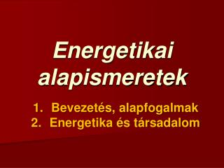 Energetikai alapismeretek