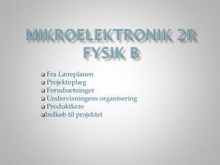Mikroelektronik  2r fysik B