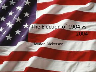 The Election of 1904 vs. 2004