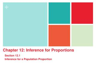Chapter  12: Inference for Proportions