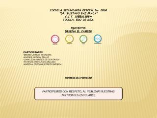 "ESCUELA SECUNDARIA OFICIAL No. 0868 ""DR. GUSTAVO BAZ PRADA"" C.C.T. 15EES1258W TOLUCA, EDO DE MEX."