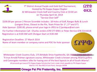 7 th  District Annual Purple and Gold Golf Tournament, Hosted by Phi Kappa  Kappa  Chapter