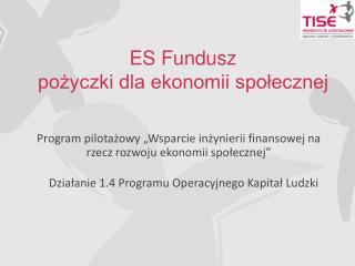 ES Fundusz pożyczki dla ekonomii społecznej