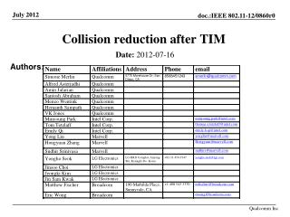 Collision reduction after TIM