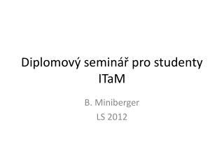 Diplomový seminář pro studenty  ITaM