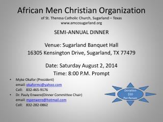 SEMI-ANNUAL DINNER Venue: Sugarland Banquet Hall 16305 Kensington Drive, Sugarland, TX 77479