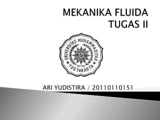 MEKANIKA FLUIDA  TUGAS II