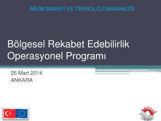 Bölgesel Rekabet Edebilirlik  Operasyonel  Programı