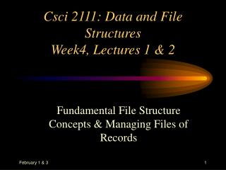 Csci 2111: Data and File Structures Week4, Lectures 1  2