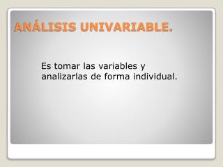 ANÁLISIS UNIVARIABLE.