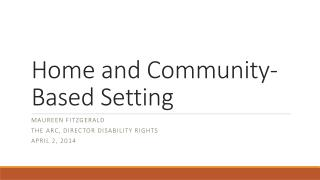 Home and Community-Based Setting
