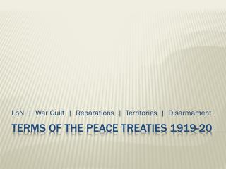 Terms of the Peace Treaties 1919-20