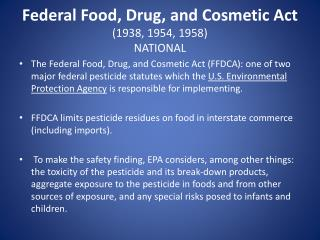 Federal Food, Drug, and Cosmetic Act (1938, 1954, 1958) NATIONAL