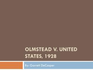 Olmstead  v. United       States , 1928
