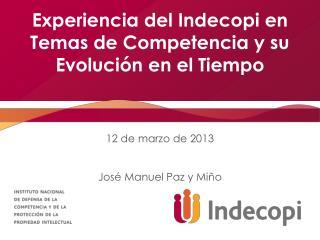 Experiencia del  Indecopi  en Temas de Competencia y su Evolución en el Tiempo