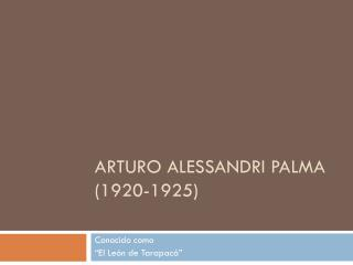 Arturo Alessandri Palma (1920-1925)