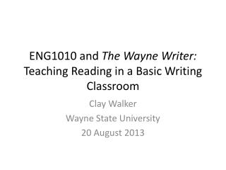 ENG1010 and  The Wayne Writer:  Teaching Reading in a Basic Writing Classroom