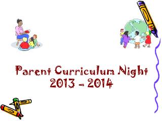 Parent Curriculum Night 2013  –  2014