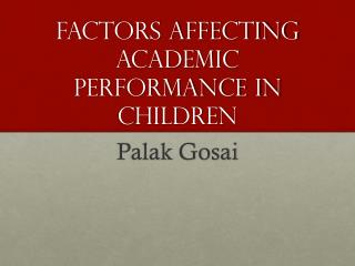 factors affecting academic performance essay Factors impacting the academic public presentation in english 11 of first  twelvemonth ab-english pupils of the school of arts and criminology.