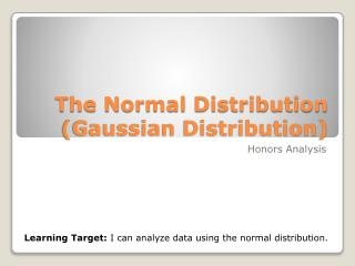 The Normal Distribution (Gaussian Distribution)