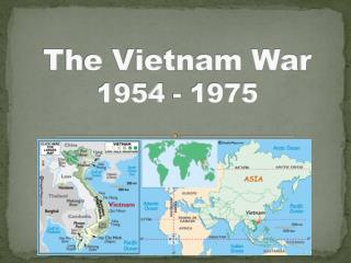 The Vietnam War 1954 - 1975