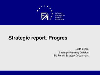 Strategic report. Progres