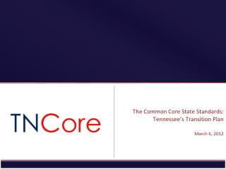 The Common Core State Standards: Tennessee's Transition Plan