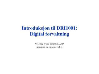 Introduksjon til DRI1001: Digital forvaltning