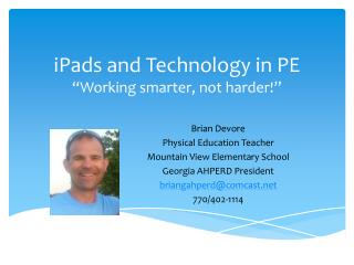 iPads  and Technology in PE �Working smarter, not harder!�