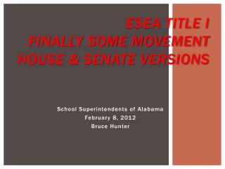 ESEA Title I Finally Some Movement  House & Senate Versions