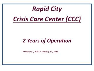 Rapid City  Crisis Care Center (CCC) 2 Years of Operation