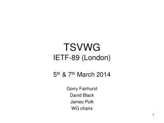 TSVWG IETF-89 (London)